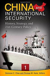 China and International Security: History, Strategy, and 21st-Century Policy (Praeger Security Inter -