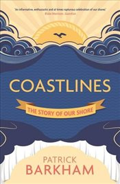 Coastlines : The Story of Our Shore - Barkham, Patrick