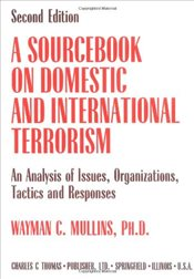 Sourcebook on Domestic and International Terrorism: An Analysis of Issues, Organizations, Tactics an - Mullins, Wayman C.