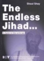 Endless Jihad: The Mujadeen, the Taliban and Bin Laden - Shai, Shaul