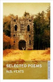 Selected Poems - Yeats, William Butler