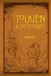 Tolkien : A Dictionary - Day, David
