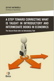 Step Toward Correcting What is Taught in Introductory and Intermediate Books in Economics - Hatiboğlu, Zeyyat