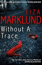 Without a Trace  - Marklund, Liza