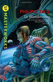 Dr Bloodmoney : S.F. MASTERWORKS - Dick, Philip K.
