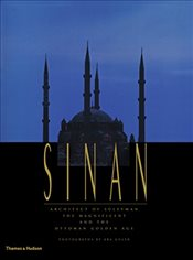Sinan : Architect of Suleyman the Magnificent and the Ottoman Golden Age : Compact Edition - Freely, John