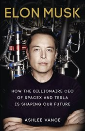 Elon Musk : Inventing the Future - Vance, Ashlee