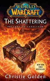 Shattering : Prelude to Cataclysm - Golden, Christie