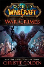 World of Warcraft : War Crimes - Golden, Christie