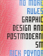 No More Rules: Graphic Design and Postmodernism -