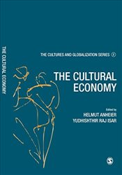 Cultures and Globalization: The Cultural Economy (The Cultures and Globalization Series) - Anheier, Helmut K.