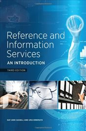 Reference and Information Services: An Introduction - Cassell, Kay Ann