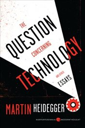 Question Concerning Technology : And Other Essays - Heidegger, Martin