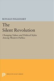 Silent Revolution : Changing Values and Political Styles Among Western Publics - Inglehart, Ronald