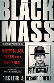 Black Mass: Whitey Bulger, The FBI and a Devils Deal - Lehr, Dick