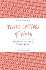 Letters of Note : More Correspondence Deserving of a Wider Audience : Volume 2 - Usher, Shaun