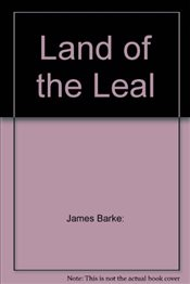 Land of the Leal - Barke:, James