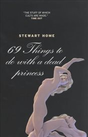 69 Things To Do With A Dead Princess - Home, Stewart