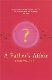Fathers Affair - Loon, Karel Van