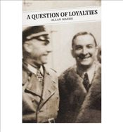 AQuestion of Loyalties by Massie, Alan ( Author ) ON Nov-08-2002, Paperback - Massie, Alan