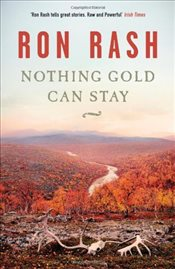Nothing Gold Can Stay - Rash, Ron