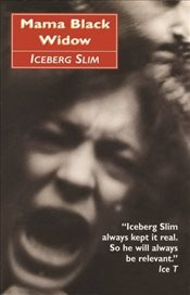 Mama Black Widow: A Story of the Souths Black Underworld - Slim, Iceberg