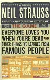 Everyone Loves You When Youre Dead : and Other Things I Learned from Famous People - Strauss, Neil