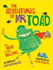 Adventures of Mr Toad - Moorhouse, Tom