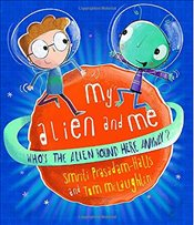 My Alien and Me - Prasadam-Halls, Smriti