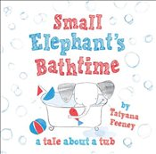 Small Elephants Bathtime - Feeney, Tatyana