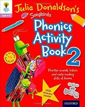 Oxford Reading Tree Songbirds: Julia Donaldsons Songbirds Phonics Activity Book 2 (Oxford Reading T - Donaldson, Julia