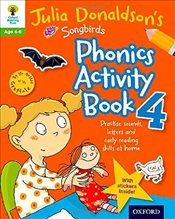 Oxford Reading Tree Songbirds: Julia Donaldsons Songbirds Phonics Activity Book 4 (Oxford Reading T - Donaldson, Julia