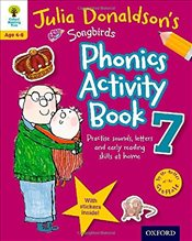 Oxford Reading Tree Songbirds: Julia Donaldsons Songbirds Phonics Activity Book 7 (Oxford Reading T - Donaldson, Julia