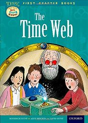 Oxford Reading Tree Read with Biff, Chip and Kipper: Level 11 First Chapter Books: The Time Web (Tim - Hunt, Roderick