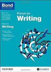 Bond 11+: English: Focus On Writing: 9-11 years - Hughes, Michellejoy