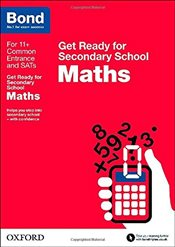 Bond 11+: Maths: Get Ready for Secondary School - Baines, Andrew