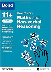 Bond 11+: Maths and Non-verbal Reasoning: CEM How To Do - Primrose, Alison
