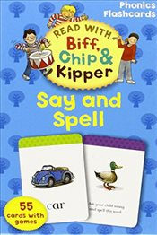 Oxford Reading Tree Read With Biff, Chip, and Kipper: Phonics Flashcards: Say & Spell (Read With Bif - Hunt, Roderick