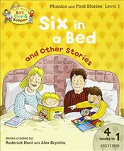Oxford Reading Tree Read With Biff, Chip, and Kipper: Level 1 Phonics & First Stories: Six in a Bed  - Hunt, Roderick
