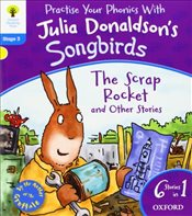 Oxford Reading Tree Songbirds: Level 3: The Scrap Rocket and Other Stories - Donaldson, Julia