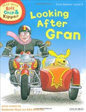 Oxford Reading Tree Read With Biff, Chip, and Kipper: First Stories: Level 5: Looking After Gran (Re - Hunt, Mr Roderick