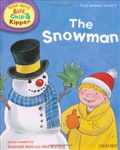 Oxford Reading Tree Read With Biff, Chip, and Kipper: First Stories: Level 2: The Snowman (Ort) - Hunt, Mr Roderick