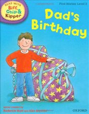 Oxford Reading Tree Read With Biff, Chip, and Kipper: First Stories: Level 2: Dads Birthday (Read a - Hunt, Mr Roderick