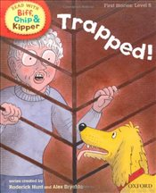 Oxford Reading Tree Read With Biff, Chip, and Kipper: First Stories: Level 5: Trapped! (Read at Home - Hunt, Mr Roderick