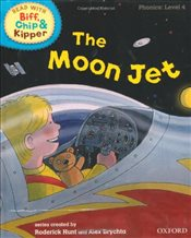 Oxford Reading Tree Read With Biff, Chip, and Kipper: Phonics: Level 4: The Moon Jet - Hunt, Mr Roderick