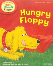 Oxford Reading Tree Read With Biff, Chip, and Kipper: First Stories: Level 5: Hungry Floppy - Hunt, Mr Roderick