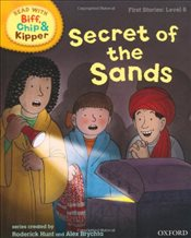 Oxford Reading Tree Read With Biff, Chip, and Kipper: First Stories: Level 6: Secret of the Sands (R - Hunt, Mr Roderick