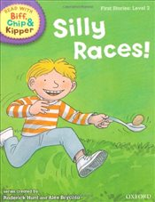 Oxford Reading Tree Read With Biff, Chip, and Kipper: First Stories: Level 2: Silly Races! (Read at  - Hunt, Mr Roderick