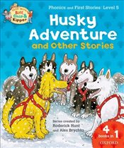 Oxford Reading Tree Read With Biff, Chip, and Kipper: Husky Adventure & Other Stories: Level 5 Phoni - Hunt, Roderick