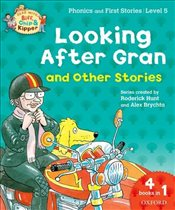 Oxford Reading Tree Read With Biff, Chip, and Kipper: Looking After Gran and Other Stories: Level 5  - Hunt, Roderick